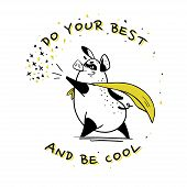 Vector Hand Drawn Illustration With Text And Funny Pig Super Hero Character In Yellow Cloak Isolated poster