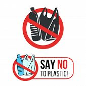 Say No To Plastic Sign With Plastic Water Bottle And Plastic Bag In Red Stop Circle Vector Design poster