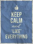 stock photo of calm  - Keep calm and like everything quote on blue crumpled paper texture with frame - JPG