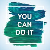 You Can Do It Just Start Lettering Of An Inspirational Saying. Quote Typographical Poster Template, poster