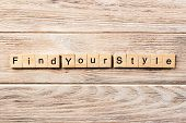 Find Your Style Word Written On Wood Block. Find Your Style Text On Table, Concept. poster