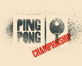 Ping Pong Typographical Vintage Grunge Stencil Style Poster. Retro Vector Illustration. poster
