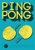Ping Pong Typographical Vintage Grunge Style Poster. Retro Vector Illustration. poster