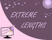 Handwriting Text Extreme Lengths. Concept Meaning Make A Great Or Extreme Effort To Do Something Bet poster
