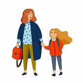 Stylish Mother And Daughter Walking From School. Fashionable Dressed Mom Walking With Girl. Cartoon  poster