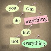 picture of bulletin board  - You Can Do Anything But Not Everything words quote saying bulletin board - JPG