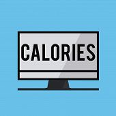 Text Sign Showing Calories. Conceptual Photo Energy Released By Food As It Is Digested By The Huanal poster