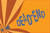 Handwriting Text Writing Dead End. Concept Meaning Reaching Limit Of Road Or Passage From Which No E poster