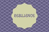 Writing Note Showing Resilience. Business Photo Showcasing Capacity To Recover Quickly From Difficul poster