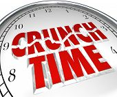 The words Crunch Time on a clock to illustrate a rush to beat a deadline, or countdown to the final
