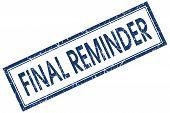 stock photo of keepsake  - final reminder blue square stamp isolated on white background - JPG