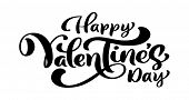 Calligraphy Phrase Happy Valentine S Day. Vector Valentines Day Hand Drawn Lettering. Heart Holiday  poster