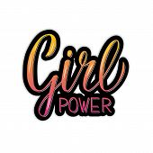 Girl Power Feminist Slogan Bright 3d Lettering. Hand Written Inspirational Quote. Feminism And Women poster