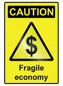 picture of fragile sign  - Fragile Economy dollar hazard warning information sign isolated on white background - JPG