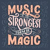 Inspirational Quote About Music. Hand Drawn Vintage Illustration With Lettering. Phrase For Print On poster