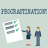 Text Sign Showing Procrastination. Conceptual Photo Delay Or Postpone Something Boring. poster