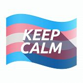 Isolated Transgender Flag With    The Text Keep Calm poster