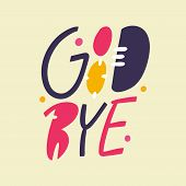 Good Bye Phrase Hand Drawn Vector Lettering Phrase. Isolated On Yellow Background. poster