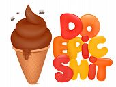 Do Epic Shit Card With Poop Icecream Cartoon Object. Vector Illustration poster
