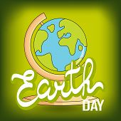 Earth Day Consept. Earth Day  Illustration With Hand Drawn Word Earth, Globe. Lettering poster
