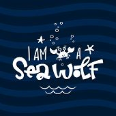 I Am A Sea Wolf Quote. Simple White Color Baby Shower Hand Drawn Grotesque Script Style Lettering Ve poster