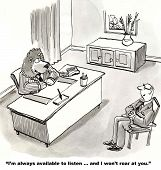 pic of not talking  - The cartoon shows a lion business leader sitting at a desk and talking with an associate saying the leader is always available to listen and will not roar - JPG