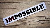 stock photo of philosophy  - Word impossible - JPG