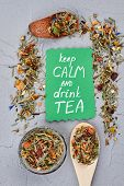 Composition With Natural Organic Tea On Gray Background. Keep Calm And Drink Tea Concept. poster