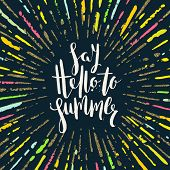 Постер, плакат: Say hello to summer Summer calligraphy Summer vacation Summer sunburst Summer quote Summer phr
