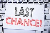 Handwritten Text Caption Showing Last Chance. Business Concept Writing For Deadline Time Ending  Wri poster