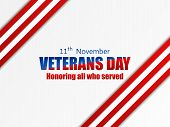Veterans Day 11Th Of November. Honoring All Who Served. Greeting Card With Red And Blue Stripes. A L poster