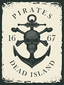 Pirate Skull, Crossbones, Anchor And The Words Pirates Dead Island. Jolly Roger. Vector Hand-drawn B poster