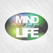 picture of positive negative  - A negative mind will never give you a positive life - JPG