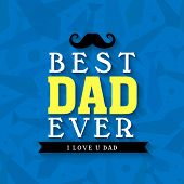 stock photo of special day  - Stylish text Best Dad Ever on neckties decorated blue background - JPG