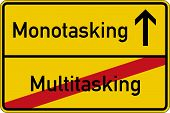 foto of multitasking  - The words multitasking and monotasking on a road sign - JPG