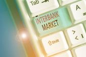 Handwriting Text Writing Interbank Market. Concept Meaning Forex Market Where Banks Exchange Differe poster
