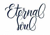 Phrase Eternal Soul. Elegant Modern Lettering Eternal Soul For T-shirt Design, Tattoo, Printing. Han poster