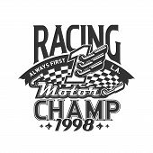 Racing Motor Champ Isolated T-shirt Print Design. Vector Car Racing Or Auto Rally First Place Design poster