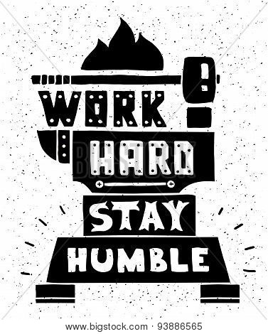 Modern Flat Design Hipster Ilration With Quote Phrase Work Hard Stay Humble Poster