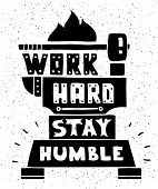 stock photo of humble  - Vector modern flat design hipster illustration with quote phrase Work Hard Stay Humble - JPG