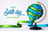 Happy Earth Day. Twirl Green And Blue Ribbon In Form Earth Globe. Ecology Concept. Earth Day Banner  poster