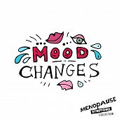 Mood Changes. Vector Illustration With Hand Drawn Lettering In Bright Colours Isolated On A White Ba poster