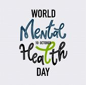 World Mental Health Day. Motivational And Inspirational Quotes For Mental Health Day. Design For Pri poster
