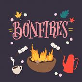 Bonfires - Unique Hand Drawn Lettering. Cozy And Inspirational Quote. Autumn Poster Design Made In V poster