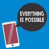 Conceptual Hand Writing Showing Everything Is Possible. Business Photo Text Any Outcome Could Occur  poster