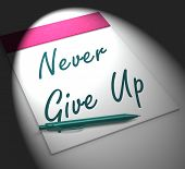 image of persistence  - Never Give Up Notebook Displaying Determination Persistence And Motivation - JPG