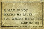 stock photo of proverb  - A man is not where he lives  - JPG