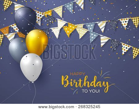 poster of Happy Birthday Holiday Design For Greeting Cards. Bunting Flags, Balloons And Confetti. Template For