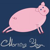 Morning Yoga With A Pig. The Pig Is Engaged In Stretching The Legs. Dark Blue Background. The Gray T poster