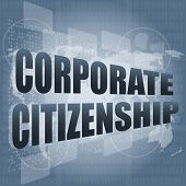 picture of citizenship  - corporate citizenship words on digital screen art and illustration - JPG